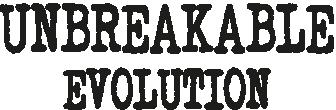 Unbreakable Evolution